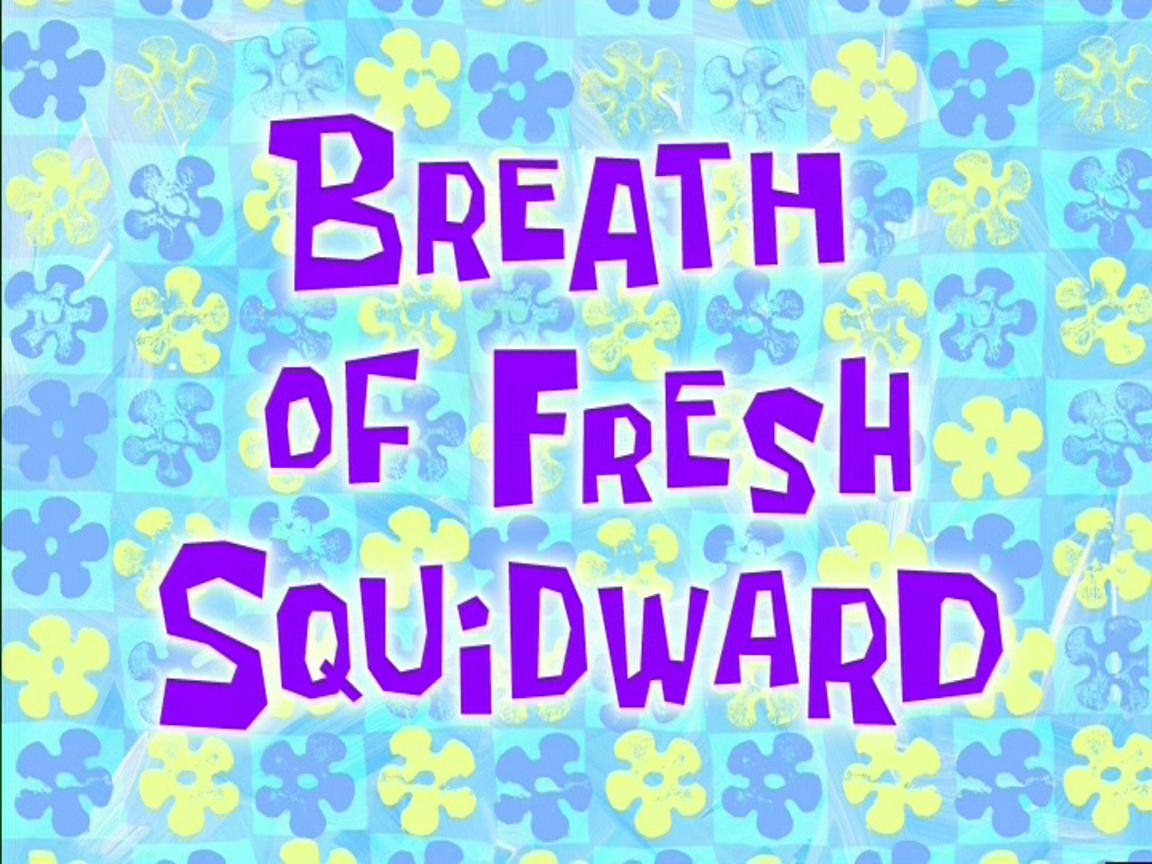 Breath of Fresh Squidward.jpg