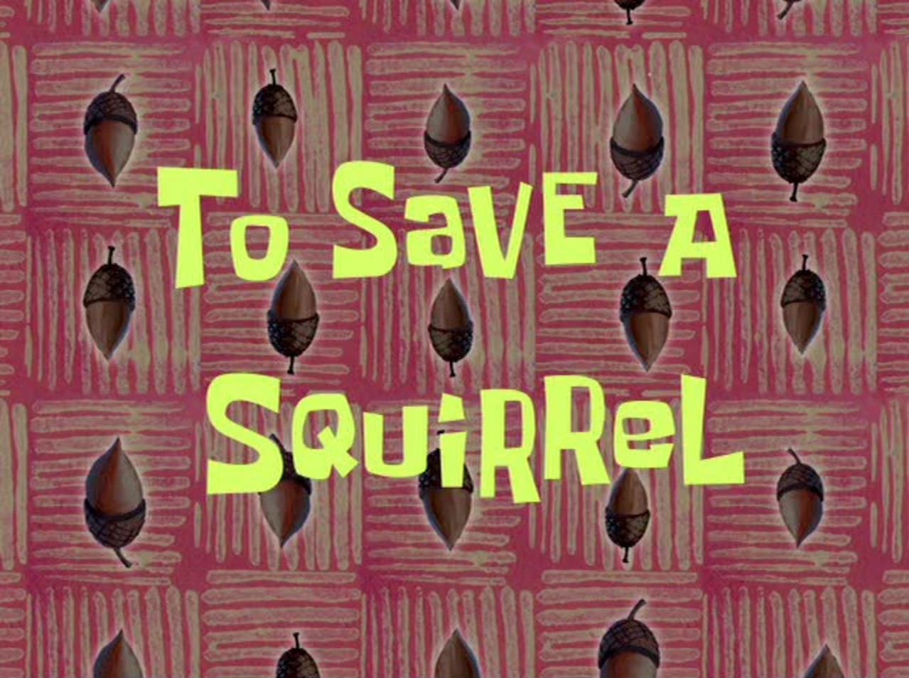 To Save a Squirrel.jpg