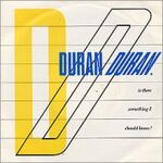 Duran-Duran-Is-There-Somet