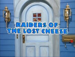 01 Raiders of the Lost Cheese Title Display