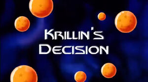 Krillins Decision