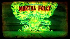 Titlecard S2E24 mortalfolly.jpg