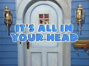 It's All in Your Head Title Card