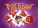 Titlecard-Pipe Down