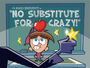 Titlecard-No Substitute For Crazy