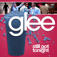 Glee - still got tonight