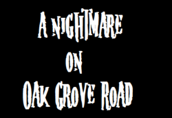 A Nightmare on Oak Grove Road