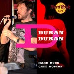 Hard Rock Cafe Boston duran duran