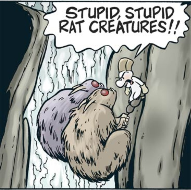 Fone Bone saying 'stupid, stupid rat creatures!'