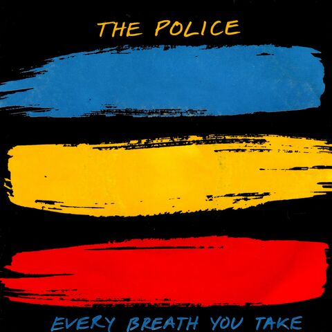 The Police Every Breath You Take Don T Forget The