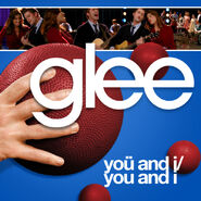 Glee - you and i