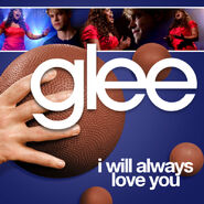 Glee - I will always love you