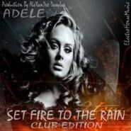 Set Fire to the Rain Club Edition