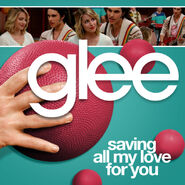 Glee - saving all my love