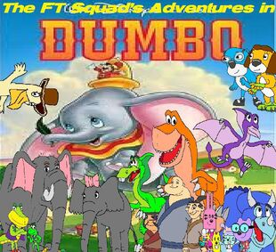 The FT Squad's Adventures in Dumbo
