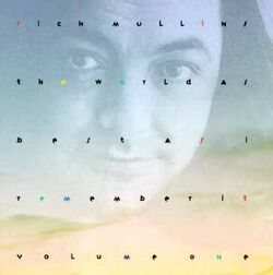 Rich Mullins- The World as Best as I Remember It, Volume One