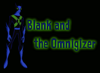 Blank and Omnigizers