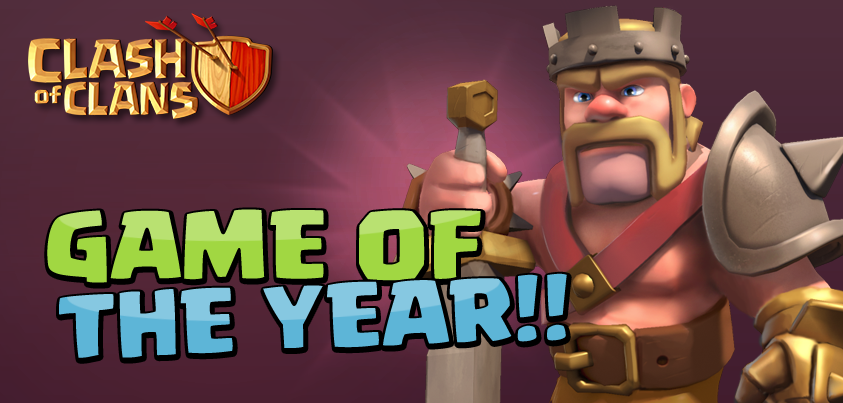 Clash of Clans - Game of the Year!!!