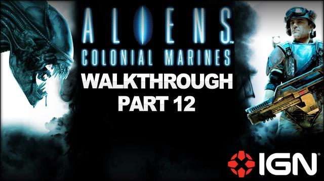 Aliens Colonial Marines Walkthrough - Mission 8 Rampart (Part 12)
