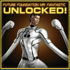 Mr. Fantastic Future Foundation Unlocked