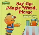 Say the Magic Word, Please