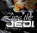 Lupe The Jedi:Lupe Fiasco
