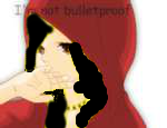 Imnotbulletproofpng.png